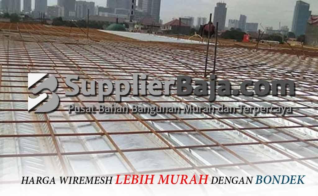 Harga Wiremesh dan Bondek di Bandung Murah